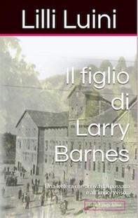 Il figlio di Larry Barnes - Librerie.coop
