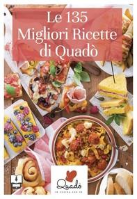 Le 135 migliori ricette di Quadò - Librerie.coop