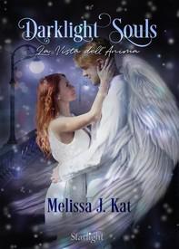 Darklight Souls. La Vista dell'Anima (Collana Starlight) - Librerie.coop