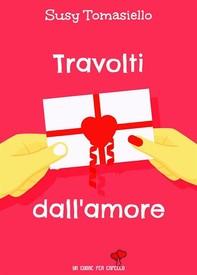Travolti dall'amore (Un cuore per capello) - Librerie.coop