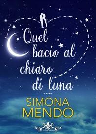 Quel bacio al chiaro di luna (Literary Romance) - Librerie.coop
