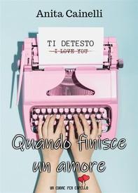 Quando finisce un amore (Un cuore per capello) - Librerie.coop