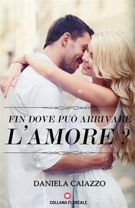 Fin dove può arrivare l'amore? (Floreale) - Librerie.coop