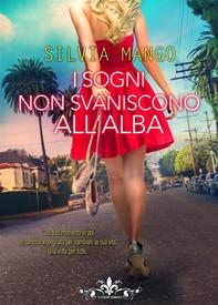 I sogni non svaniscono all'alba (Literary Romance) - Librerie.coop