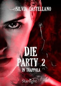 Die Party 2 - In trappola (Collana Starlight) - Librerie.coop