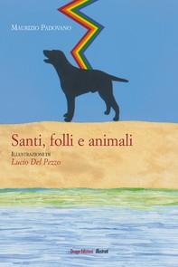 Santi, folli e animali - Librerie.coop