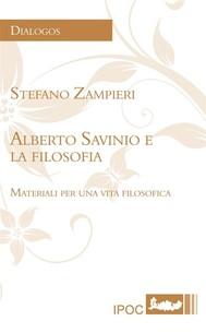 Alberto Savinio E La Filosofia: Materiali Per Una Vita Filosofica - copertina