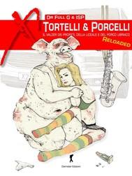 Tortelli & Porcelli. Il valzer dei profeti, della liceale e del porco ubriaco - copertina