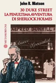 30 duke street. La penultima avventura di Sherlock Holmes - copertina