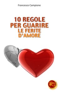 10 Regole per Guarire le Ferite d'Amore - copertina