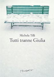 Tutti tranne Giulia - copertina