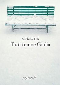 Tutti tranne Giulia - Librerie.coop