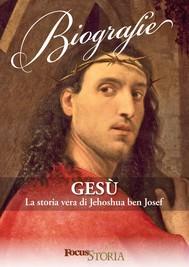 Gesù. La vera storia di Jehoshua ben Josef - copertina