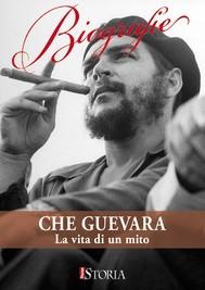 Che Guevara. La vita di un mito - copertina