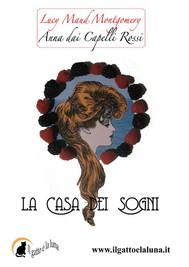 Anna dai Capelli Rossi - La Casa dei Sogni - copertina