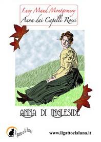 Anna dai Capelli Rossi - Anna di Ingleside - Librerie.coop