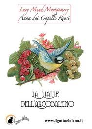 Anna dai Capelli Rossi - La Valle dell'Arcobaleno - copertina