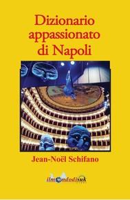 Dizionario appassionato di Napoli - copertina