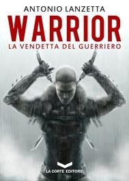 WARRIOR. La Vendetta del Guerriero - copertina