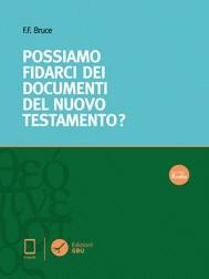 Possiamo fidarci dei documenti del Nuovo Testamento? - copertina