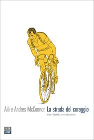 La strada del coraggio, Bartali, eroe silenzioso - copertina