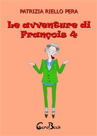Le avventure di François 4 - Librerie.coop