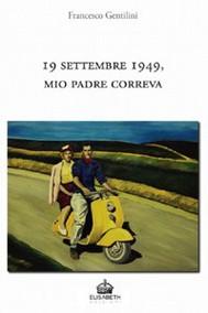 19 settembre 1949, mio padre correva - copertina