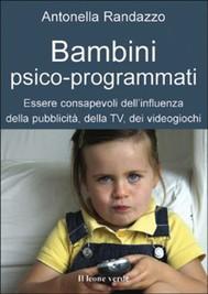 Bambini psicoprogrammati, essere consapevoli dell'influenza della pubblicità, della Tv, dei videogiochi - copertina