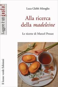Alla ricerca della madeleine - copertina