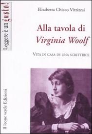 Alla tavola di Virginia Woolf. Vita in casa di una scrittrice - copertina