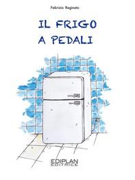 Il Frigo a pedali - Librerie.coop