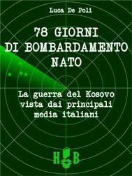 78 giorni di bombardamento NATO.  La Guerra del Kosovo vista dai principali media italiani - copertina