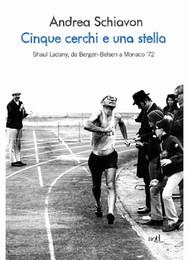Cinque cerchi e una stella. Shaul Ladany, da Bergen-Belsen a Monaco '72 - copertina
