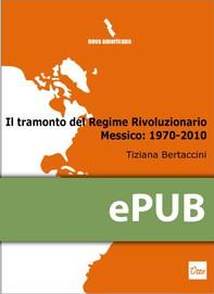Il tramonto del Regime Rivoluzionario. Messico: 1970-2010 - Librerie.coop