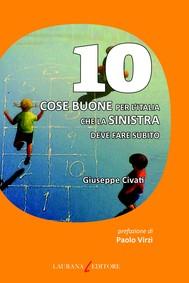 10 cose buone per l'Italia che la Sinistra deve fare subito - copertina