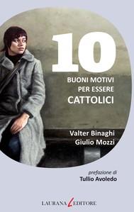 10 buoni motivi per essere cattolici - copertina