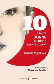 10 grandi donne dietro 10 grandi uomini - copertina