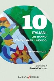 10 italiani che hanno conquistato il mondo - copertina