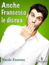 Anche Francesco le diceva - copertina