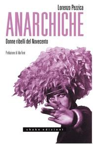 Anarchiche. Donne ribelli del Novecento - copertina