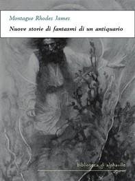 Nuove storie di fantasmi di un antiquario - Librerie.coop