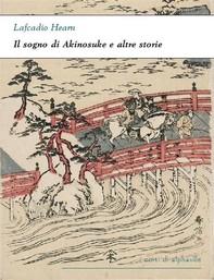 Il sogno di Akinosuke e altre storie - Librerie.coop