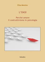 L'Oasi. Pereché amare il costruttivismo in psicologia - copertina