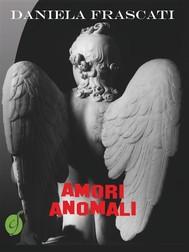 Amori anomali - copertina