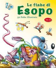 Le fiabe di Esopo - Vol. 2 - copertina