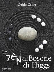 Lo zen del bosone di Higgs - copertina