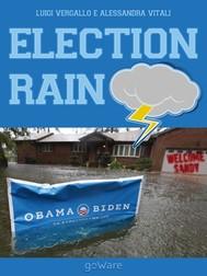 Election Rain. Reportage in foto e musica del passaggio dell'uragano Sandy - copertina