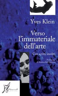 Verso l'immateriale dell'arte. Con scritti inediti - Librerie.coop