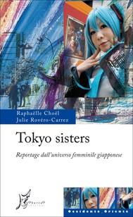 Tokyo sisters. Reportage dall'universo femminile giapponese - copertina