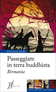 Passeggiate in terra buddhista. Birmania - copertina